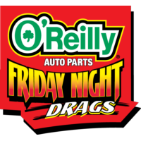 O'Reilly Auto Parts<br/>Friday Night Drags